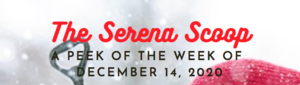 The Serena Scoop 12/14