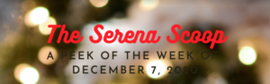 The Serena Scoop 12/7