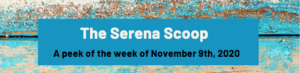 The Serena Scoop 11/9